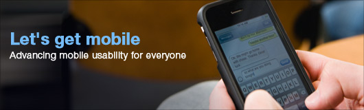 Let's get mobile. Advancing mobile usability for everyone