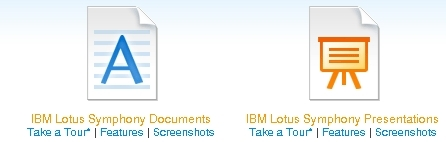 IBM Lotus Symphony Documents. IBM Lotus Symphony Presentations. Take a Tour. Features. Screenshots