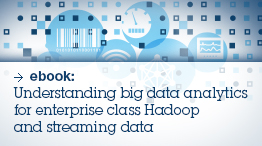Ebook: Understanding big data analytics for enterprise class Hadoop and streaming data