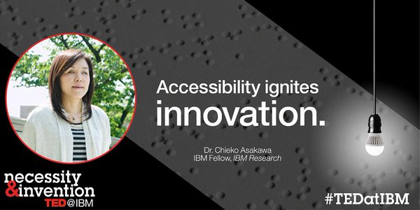 """Image of IBM's Dr. Chieko Asakawa and her quote, """"Accessibility ignites innovation."""""""