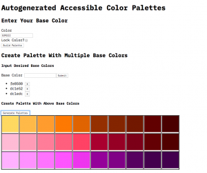 Screen shot of a tool to automate the generation of color pallets. The top section demonstrates some of the existing data entry fields. The bottom table shows an accessible color palette of thirty colors based off three input colors.