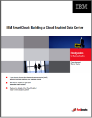 IBM SmartCloud building a cloud enabled data center