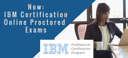 IBM Certification - Online Proctored Exams available Dec 4