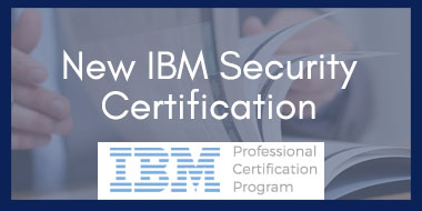 New IBM Certification: IBM Certified SOC Analyst - Security QRadar
