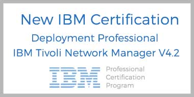 new IBM Certification Deployment Professional IBM Tivoli Network Manager V4.2