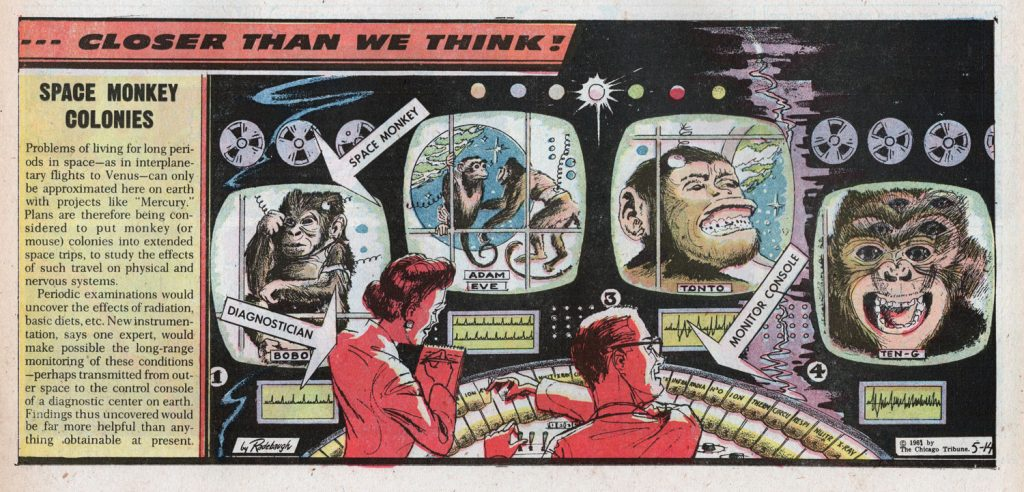 "SPACE MONKEY COLONIES, 1961: ""Plans are being considered to put monkey (or mouse) colonies into extended space trips, to study the effects of such travel on physical and nervous systems…"""