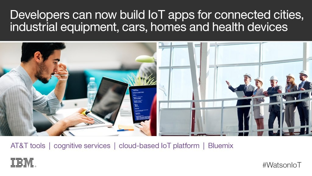 Developers can now build IoT apps for connected cities, industrial equipment, cars, homes and health services.