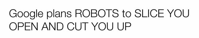 Google headline - robots slice you up