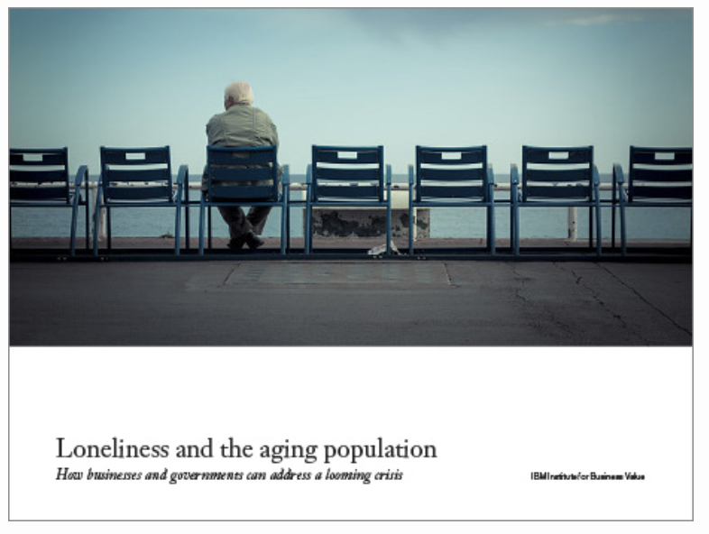 "Download the insightful ""Loneliness and Aging"" from the IBM Institute for Business."