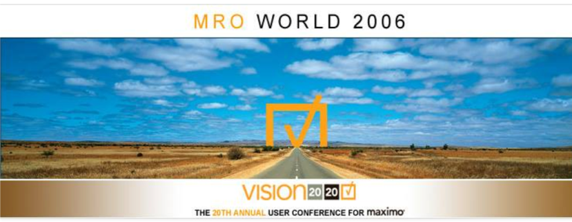 - MROWorld - See you at MaximoWorld – our industry's best potluck dinner