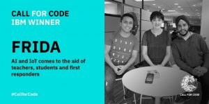 The Call for Code Frida team consisted of IBM intern Sebastian Alvarado, Lin Ju, Senior Manager, Watson Studio and Simar Singh, a Watson Studio software developer.