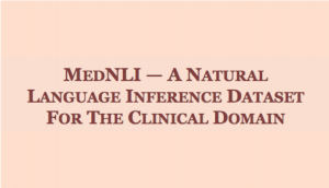 MedNLI—A Natural Language Inference Dataset for the Clinical Domain