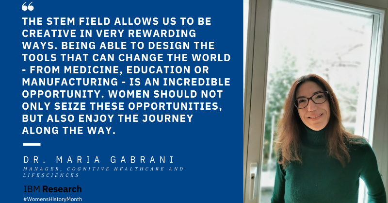 """""""The STEM field allows us to be creative in very rewarding ways. Being able to design the tools that can change the world - from medicine, education or manufacturing - is an incredible opportunity. Women should not only seize these opportunities, but also enjoy the journey along the way."""""""
