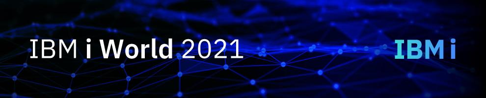 IBM i World 2021