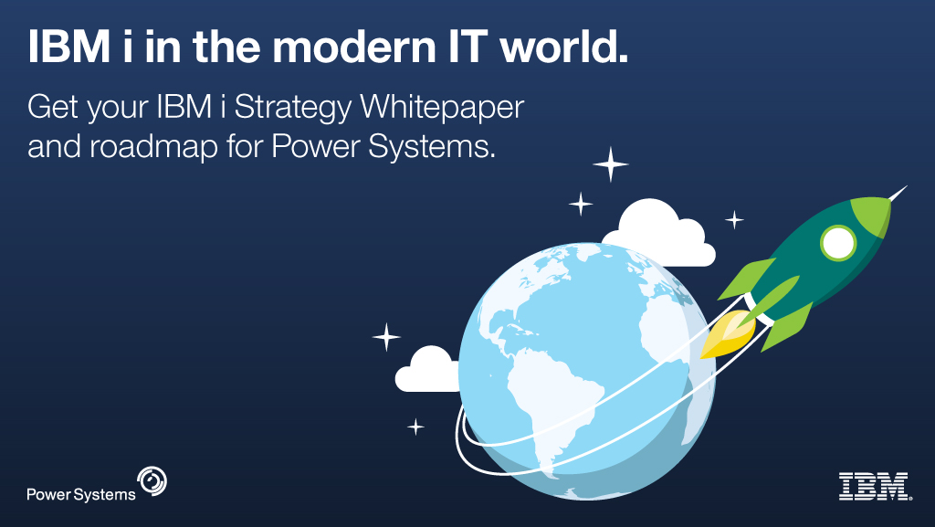 "A link to ""the modern IT world- a strategy whitepaper on IBM i from IBM Power Systems."" IBM i 7.3"