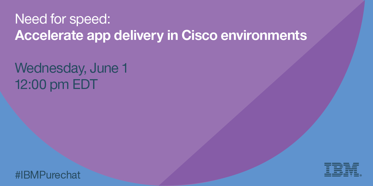 upcoming google hangout ibm pureapplication: accelerate app delivery in cisco environments, Apps Cisco
