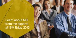 IBM MQ and cloud integration at Edge 2016