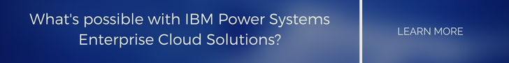 what's possible with ibm power systems enterprise cloud solutions?