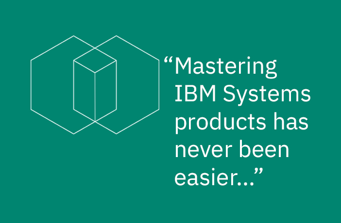 mastering ibm systems products has never been easier