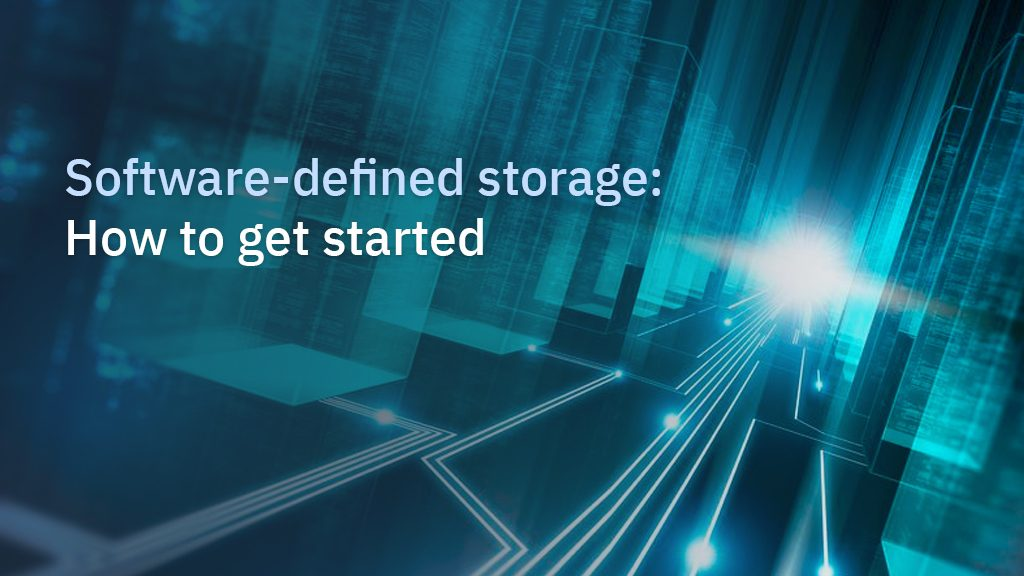 Software-Defined Storage: how to get started