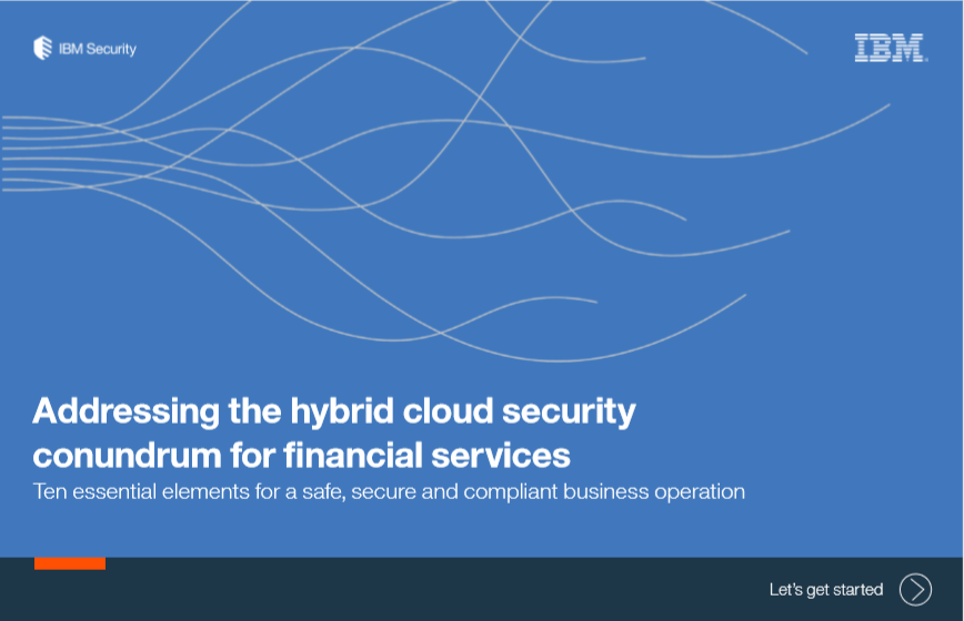 Addressing the hybrid cloud security conundrum for financial services