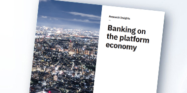 IBM Banking on the Platform Economy - IBV Study
