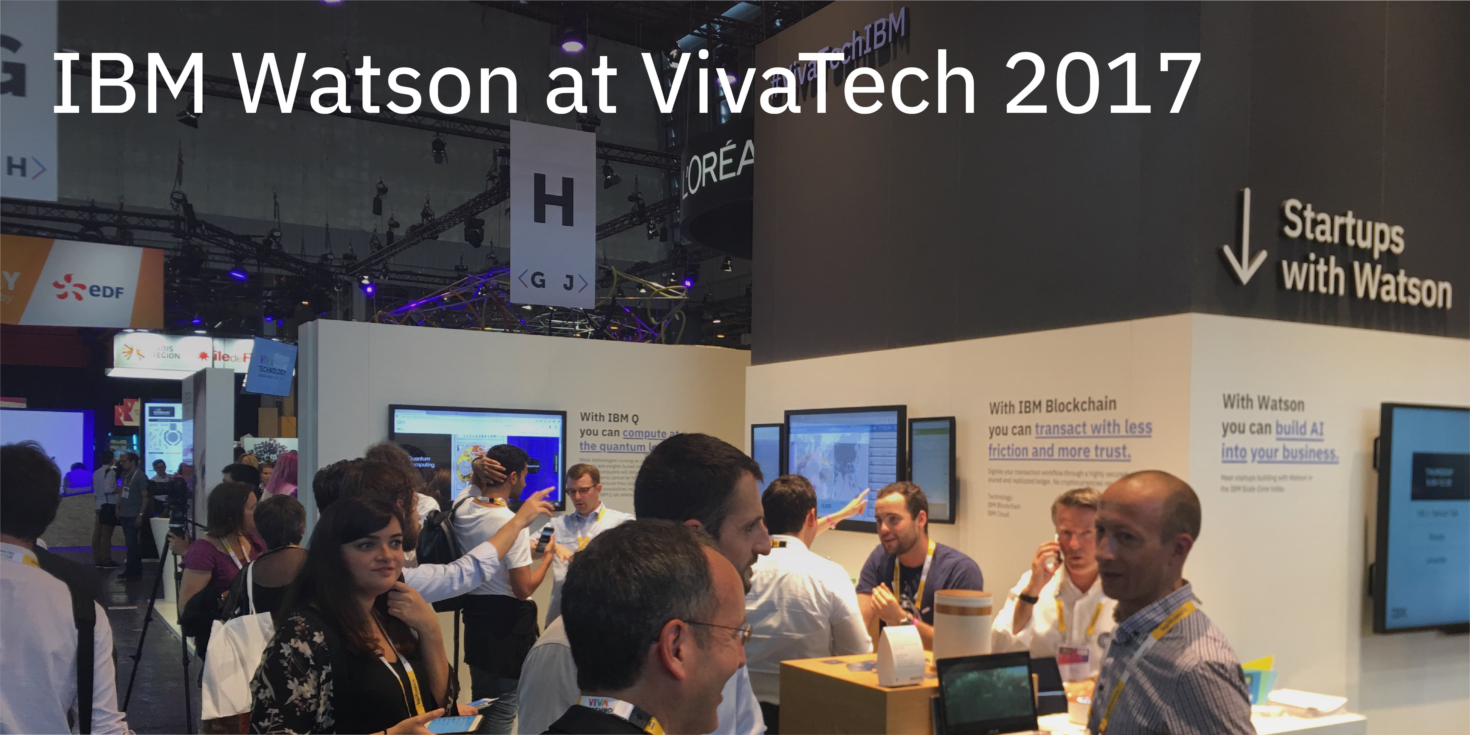 IBM Watson at VivaTech 2017: AI trends, new Watson-powered startups and more