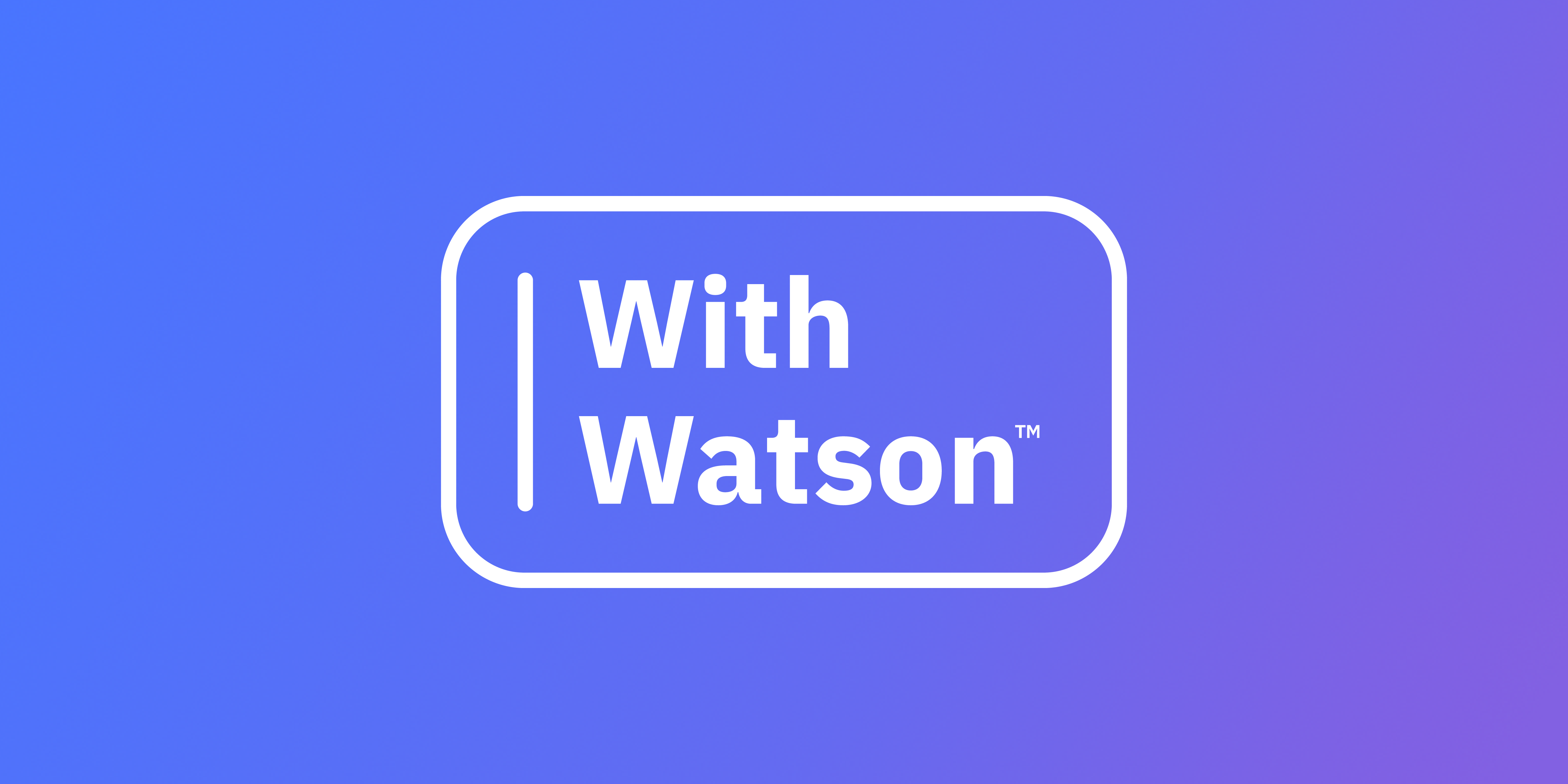 With Watson graphic