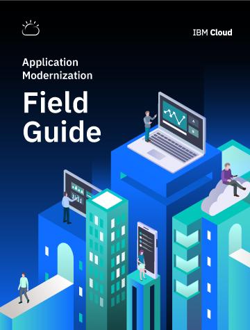 Application Modernization Field Guide