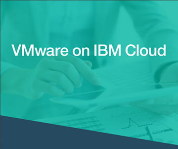 Read the paper: Move to hybrid cloud with IBM and VMware