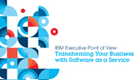 IBM Executive Point of View: Transforming Your Business with SaaS