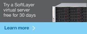 Try a Softlayer virtual server free for 30 days. Learn more.