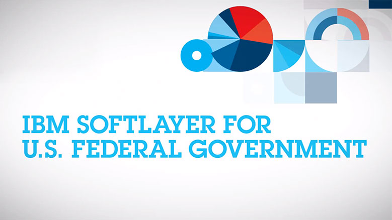 Video: IBM Cloud - Softlayer: Ideal Federal Workloads