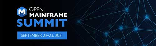 Open Mainframe Summit - September 22-23, 2021 - Bringing together all of the different type of mainframers to network with like-minded individuals who are passionate about the mainframe industry.