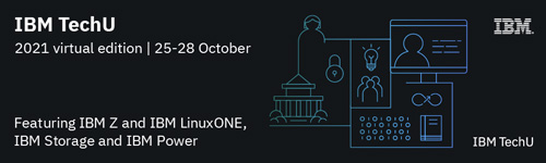 IBM TechU 2021 virtual edition   25-28 October - Join our virtual classroom experience with IBM Z and LinuxONE tech experts on the latest innovations to accelerate your Hybrid Cloud, Modernization and AI journey.
