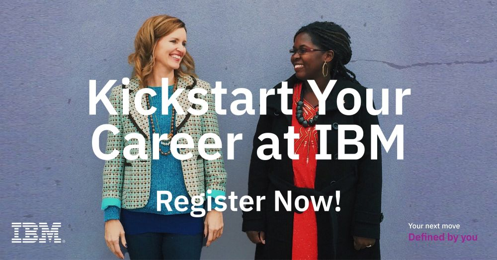 Kickstart your career at IBM. Register Now