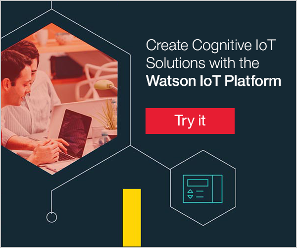 Create Cognitive IoT Solutions with the Watson IoT Platform. Try it.
