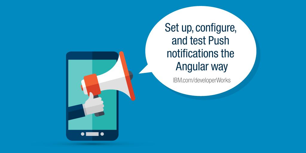 Develop an Angular Ionic mobile app using IBM Cloud Push