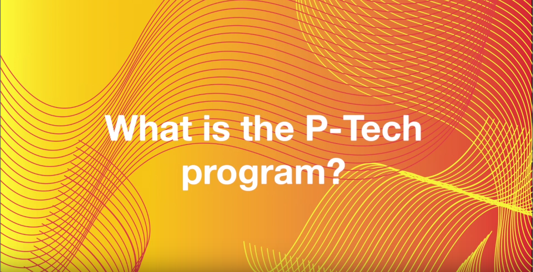 What is the P-Tech program?