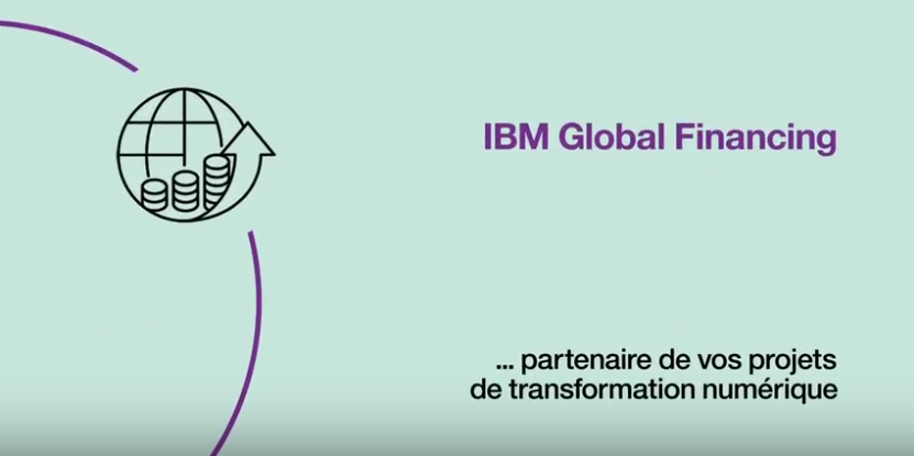 Video - IBM Global Financing, partenaire de vos projets de transformation