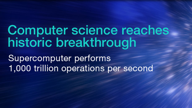 Computer science reaches historic breakthrough: Super computer performs 1,000 trillion operations per second