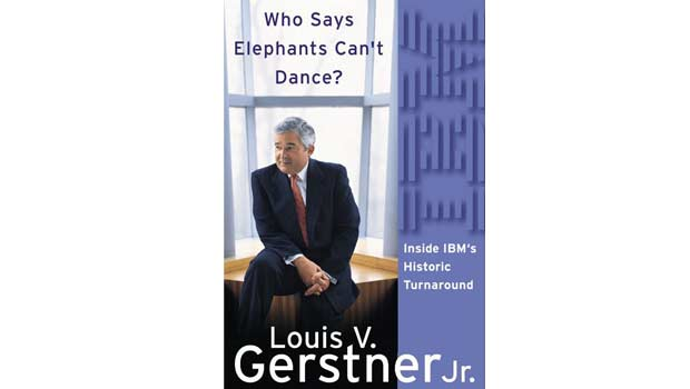 Cover of the book Elephants Can't Dance with Lou Gerstner Jr. on the cover