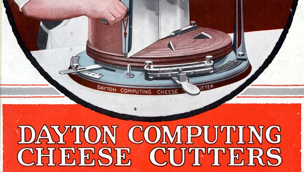 Dayton Computing Cheese Cutters: Give customers what they ask for. Develop new business thru attractive service and get every cent of profit out of cheese….