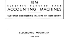 """IBM Electric Punched Card Accounting Machines Customer Engineering Manual of Instruction Electronic Multiplier Type 603"""