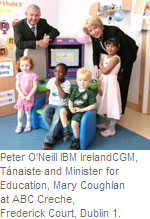 Peter O'Neill IBM IrelandCGM, Tánaiste and Minister for Education, Mary Coughlan at ABC Creche, Frederick Court, Dublin 1.