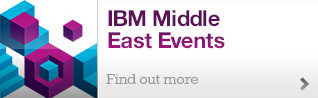 IBM Middle East Events. Find out more.
