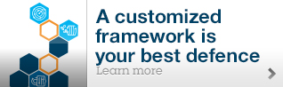 A customized framework is your best defence