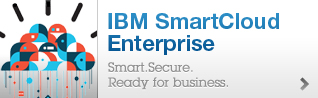 IBM SmartCloud Enterprise         Smart.Secure.  Ready for business.