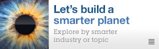 Let's build a smarter planet. Explore by smarter industry or topic