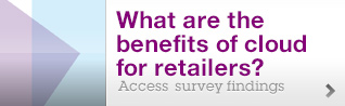 What are the benefits of cloud for retailers? Access survey findings